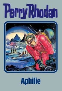 Perry Rhodan 81. Aphilie