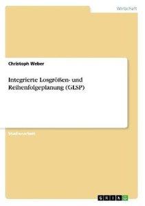 Integrierte Losgrößen- und Reihenfolgeplanung (GLSP)