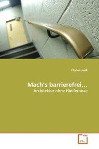 Mach's barrierefrei...