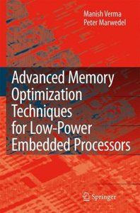 Advanced Memory Optimization Techniques for Low-Power Embedded P