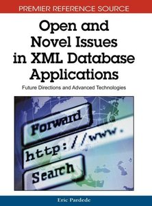 Open and Novel Issues in XML Database Applications: Future Direc