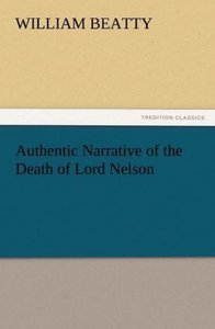 Authentic Narrative of the Death of Lord Nelson