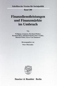 Finanzdienstleistungen und Finanzmärkte im Umbruch.