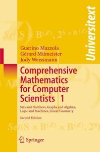 Comprehensive Mathematics for Computer Scientists 1
