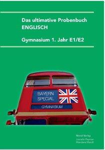 Das ultimative Probenbuch Gymnasium Englisch 1. Jahr