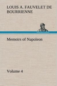Memoirs of Napoleon - Volume 04