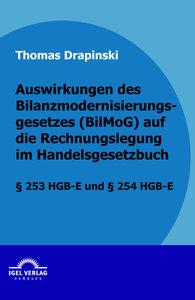 Auswirkungen des Bilanzmodernisierungsgesetzes (BilMoG) auf die
