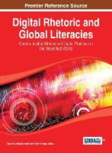 Digital Rhetoric and Global Literacies: Communication Modes and