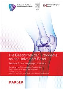 Die Geschichte der Orthopädie an der Universität Basel