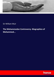 The Mohammedan Controversy -Biographies of Mohammed...