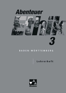 Abenteuer Ethik 3. Lehrerband. Baden-Württemberg