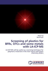 Screening of plastics for BFRs, OTCs and some metals with LA-ICP