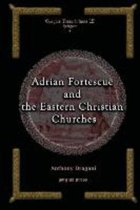 Adrian Fortescue and the Eastern Christian Churches
