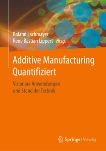 Additive Manufacturing Quantifiziert