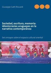 Sociedad, escritura, memoria: idiosincrasias uruguayas en la nar