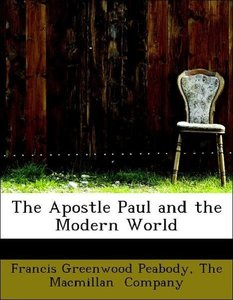 The Apostle Paul and the Modern World