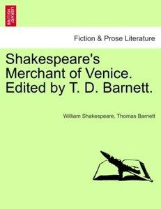 Shakespeare's Merchant of Venice. Edited by T. D. Barnett.