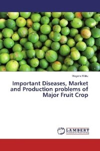 Important Diseases, Market and Production problems of Major Frui