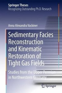 Sedimentary Facies Reconstruction and Kinematic Restoration of T