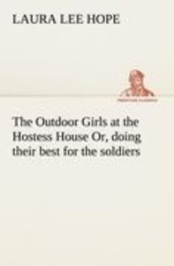 The Outdoor Girls at the Hostess House Or, doing their best for