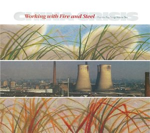 Working With Fire And Steel (Deluxe Edition)