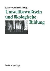 Umweltbewußtsein und ökologische Bildung