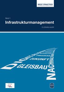 Best Practice Fahrweginstandhaltung; Bd. 1: Infrastrukturmanagem