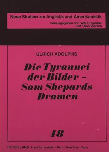 Die Tyrannei der Bilder - Sam Shepards Dramen