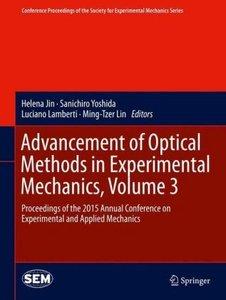 Advancement of Optical Methods in Experimental Mechanics, Volume