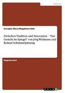 """Zwischen Tradition und Innovation - """"Das Gesicht im Spiegel"""" von"""