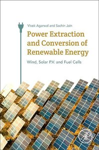 Power Extraction and Conversion of Renewable Energy: Wind, Solar
