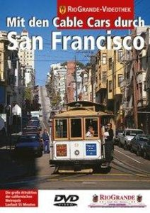 Mit den Cable Cars durch San Francisco