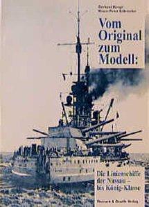 Vom Original zum Modell: Die Linienschiffe der Nassau- bis König