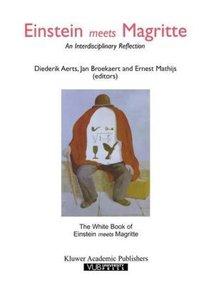 Einstein Meets Magritte: An Interdisciplinary Reflection
