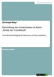 """Darstellung des Gemeinsinns in Kants """"Kritik der Urteilskraft"""""""