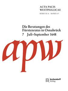 Acta Pacis Westphalicae / Die Beratungen des Fürstenrates in Osn