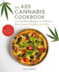 420 Flavors: Easy Recipes Brimming with Taste with or Without Ma