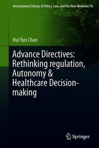 Advance Directives: Rethinking regulation, Autonomy & Healthcare