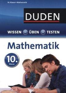 Wissen - Üben - Testen: Mathematik 10. Klasse