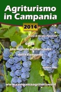 Agriturismo in Campania 2014. Guida Alle Aziende Agrituristiche