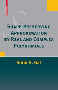 Shape-Preserving Approximation by Real and Complex Polynomials