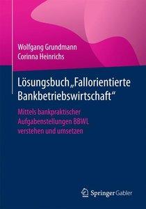 """Lösungsbuch \""""Fallorientierte Bankbetriebswirtschaft\"""""""