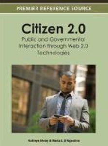 Citizen 2.0: Public and Governmental Interaction Through Web 2.0