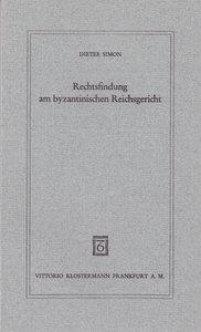 Rechtsfindung am byzantinischen Reichsgericht