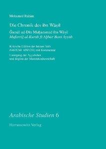 Die Chronik des ibn Wasil. Gamal ad-Din Muhammad ibn Wasil. Mufa