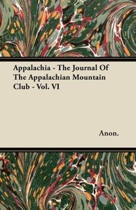 Appalachia - The Journal Of The Appalachian Mountain Club - Vol.