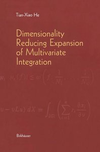 Dimensionality Reducing Expansion of Multivariate Integration