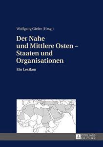 Der Nahe und Mittlere Osten - Staaten und Organisationen