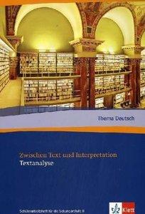 Thema Deutsch. Zwischen Text und Interpretation. Textanalyse