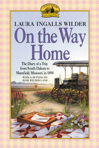 On the Way Home: The Diary of a Trip from South Dakota to Mansfi
